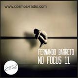 Fernando Barreto - No Focus 11 Cosmos-Radio