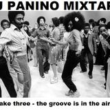 DJ PANINO MIXTAPE take three - the groove is in the air