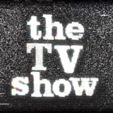 The TV Show Episode 55 Sunday Session 09/06/13