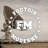 Foutoir Moderne #20 • Saison 2017>2018 (01/24/18)