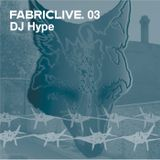 FABRICLIVE 03: DJ Hype 30 Min Radio Mix