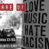 WAKE UP (racism 22/03/13)