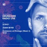 DCR421 - Drumcode Radio Live - Adam Beyer live from Resistance at Privilege (Week 4), Ibiza