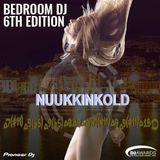 BEDROOM DJ 6TH EDITION LIVE NUUKINKOLD