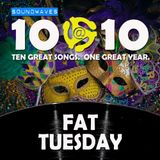 Soundwaves 10@10 #126: Fat Tuesday