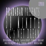 Bradabar XVIII. MC's Wet Dream