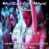 Marky Boi - Muzikcitymix Radio - Jackin Me Crazy