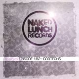 Naked Lunch PODCAST #182 - CORTECHS
