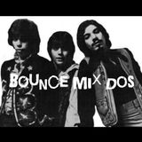 Bounce Mix Dos