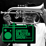 GHETTOBLASTERSHOW #318 (jan. 27/18)