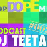 DJ Teetan - PopDopeMix  #002