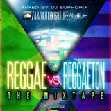 Reggae vs. Reggaeton • Mixed by DJ Euphoria • AbzoluteNL