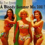 A Bloody Summer Mix, 2011 !