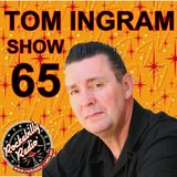 Tom Ingram Show #65 - March 18th 2017