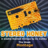 Stereo Honey Episode 40:  Montage
