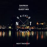 Night Tracks 037: Davwuh Guest Mix