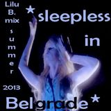 *Sleepless In Belgrade* Summer2013 *mix by Lilu Bunibarovska