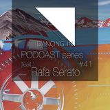 Dancing In podcast #41 w/ Rafa Serato| 20APR17 | Season 7