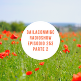 BailaConmigo RadioShow Parte 2 Episodio 253