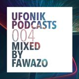UFONIK Podcasts 004 Mixed BY FAWAZO