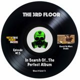 The 3rd Floor - In Search Of...The Perfect Album Episode (Show #15 Pt. A)