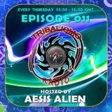 TRIBALISMO RADIO hosted by Aesis Alien EPISODE 011