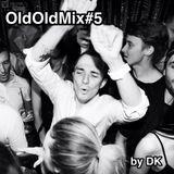 OldOldMix#5