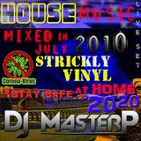 DJ MasterP Mixed in JULY 2010 Strickly VINYL Stay safe at home 2020  (House Music)