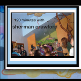 120 Minutes With Sherman Crawford