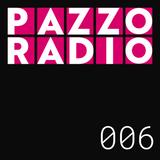 Pazzo Radio Episode 006 ft. Dj Pazzo