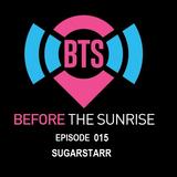 Before The Sunrise Episode 015 03 Feb 2016 Guest Dj Sugarstarr