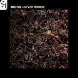 STEEP INCLINE /NEVER WORSE — 009