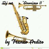 "Dj set "" Anonimo 11 "" by Franco Ardito"