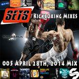 005 Sets April 28th, 2014 Mix