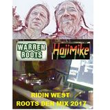 Ridin West Tour 2017: Roots Den Mix - Warren Roots and Haji Mike