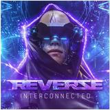 Reverze Interconnected | Da Tweekaz [Liveset]