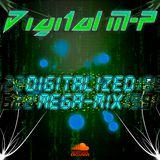 Digital M-P - Digitalized (First Mix Demo)