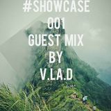 #SHOWCASE 001Guest Mix BY V.LA.D