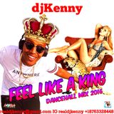 DJ KENNY FEEL LIKE A KING DANCEHALL MIX NOV 2016