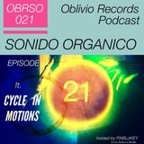 Sonido Organico Episode 21 hosted by PABLoKEY ft. Cycle In Motions (Oblivio Records)Rome, It 6.10.13