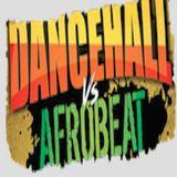 @DjMaxxMakau - Dancehall vs Afrobeats (Audio)Mixx