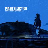 Piano Selection LuNa's Lounge Episode16