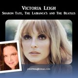 Victoria Leigh - Sharon Tate, The Labianca's and The Beatles