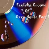 Feel The Groove of Deep House Part I