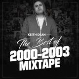 KEITH DEAN PRESENTS - THE BEST OF 2000-2003 MIXTAPE