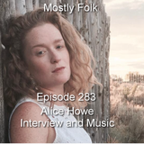 Mostly Folk Episode 283 Alice Howe Interview and Music