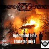DdubZ - Apartment Fire (dubstep mix)