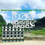 OGAWORKS RADIO BRANDNEW SELECTION September 19th 2018