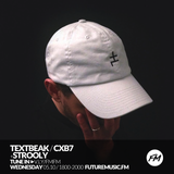 STROOLY - CXB7 RADIO #321 FUTURE-EVERYTHING LIVE MIX