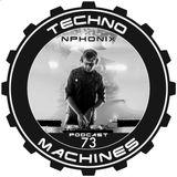 Benway aka Nphonix - Techno Machines Podcast #73 2016